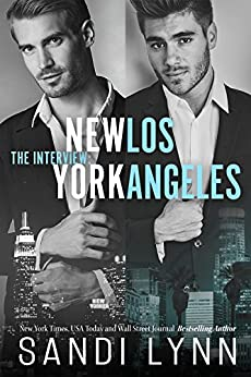 The Interview: New York & Los Angeles Part 1 by [Lynn, Sandi]