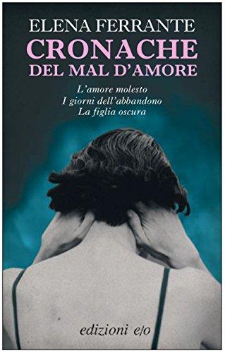 Cronache del mal d'amore (Dal mondo) (Italian Edition) por Elena Ferrante