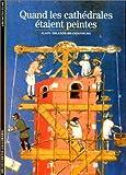 Quand les cathédrales étaient peintes