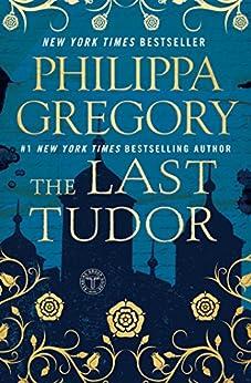 The Last Tudor (The Plantagenet and Tudor Novels) (English Edition) van [Gregory, Philippa]