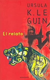 El relato par Ursula K. Le Guin