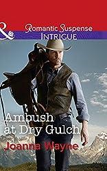 Ambush At Dry Gulch (Mills & Boon Intrigue) (Big 'D' Dads: The Daltons, Book 8)