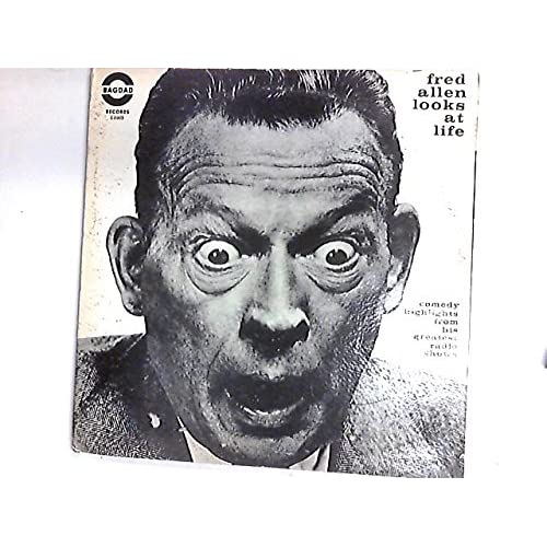 Fred Allen Looks At Life, Comedy Highlights From His Greatest Radio Shows 2 x LP Comp