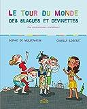 Le tour du monde des blagues et devinettes, version couverture souple Le tour du monde des blagues et devinettes