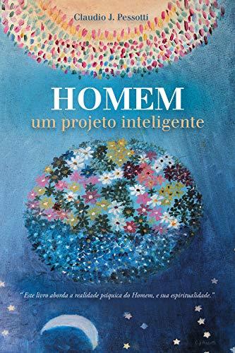 Homem um projeto inteligente (Portuguese Edition)