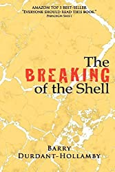 The Breaking of the Shell by Barry Durdant-Hollamby (2010-02-26)