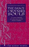 Codependence: The Dance of Wounded Souls 'A Cosmic Perspective of Codependence and the Human Condition' (English Edition)