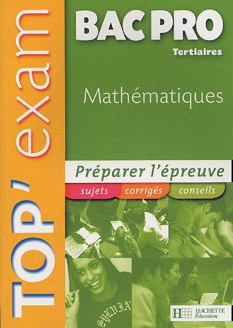 Top'Exam Mathématiques Bac Pro Tertiaires par Philippe Deslandres