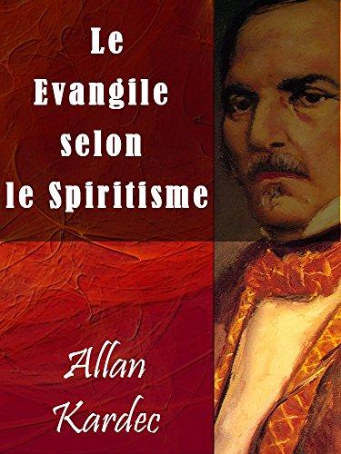 Le Evangile selon le Spiritisme par Allan Kardec