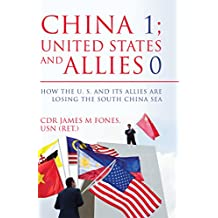 China 1- United States and Its Allies 0: How the United States and Its Allies are Losing the South China Sea (English Edition)