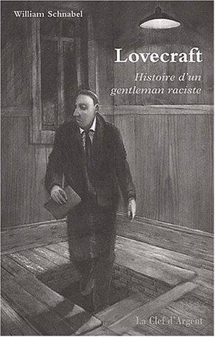 Lovecraft : Histoire d'un gentleman raciste