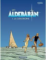 Aldebaran, tome 1 : La catastrophe
