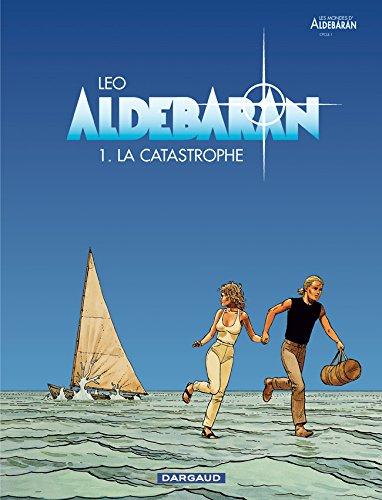 Aldebaran, tome 1 : La catastrophe par Leo