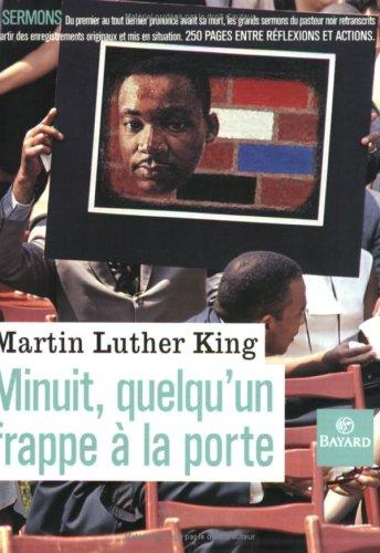 Minuit, quelqu'un frappe à la porte : Les grands sermons de Martin Luther King par Martin Luther King