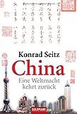 China: Eine Weltmacht kehrt zurück - Konrad Seitz