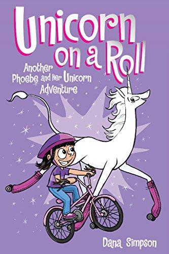 Unicorn on a Roll (Phoebe and Her Unicorn Series Book 2): Another Phoebe and Her Unicorn Adventure por Dana Simpson