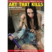 Art That Kills: A Panoramic Portrait of Aesthetic Terrorism 1984-2001