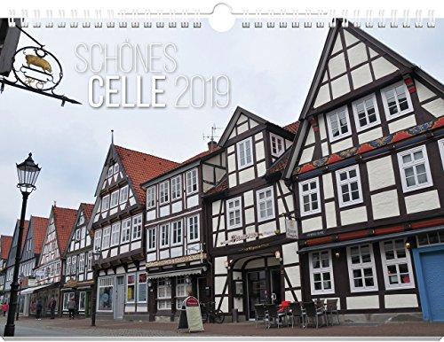 Schönes Celle 2019: Wandkalender 2019 (Schöne Stadt - Wandkalender 2019)