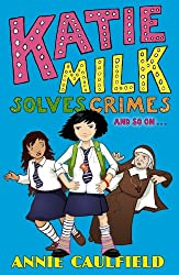 Katie Milk Solves Crimes and so on