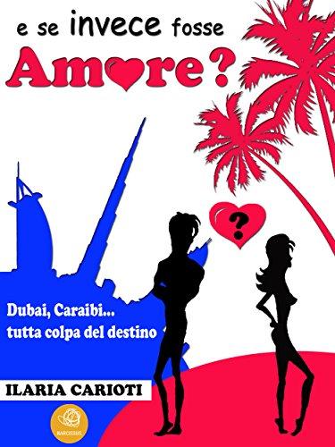 Ilaria Carioti - E se invece fosse amore? (2015)