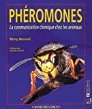 LES PHEROMONES. La communication chimique chez les animaux
