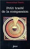 Petit traité de la compassion ou L'autre et moi