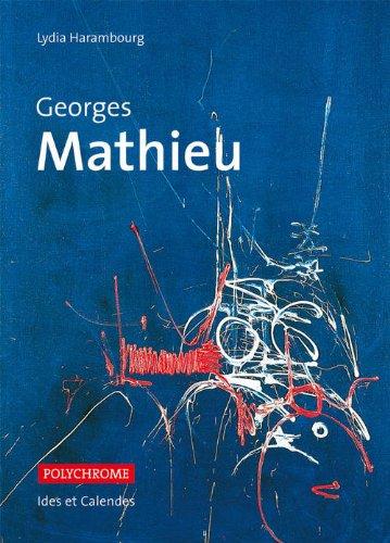 Georges Mathieu par Lydia Harambourg