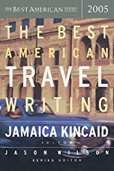 (The Best American Travel Writing (2005)) BY (Kincaid, Jamaica) on 2005