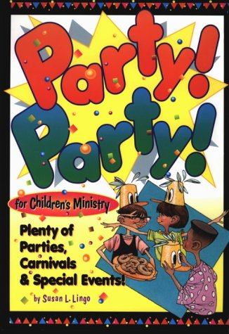 Party Party For Children S Ministry Plenty Of Parties Carnivals And Special Events