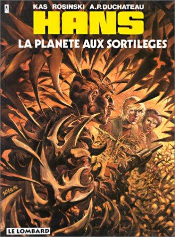 Hans - tome 6 - Planète aux sortilèges (La) par Duchâteau