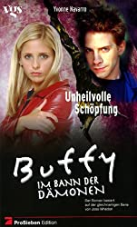 Buffy, Im Bann der Dämonen, Unheilvolle Schöpfung
