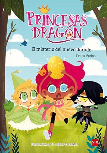 Princesas Dragón: El misterio del huevo dorado por Pedro Mañas Romero