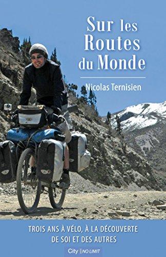 Sur les routes du monde par Nicolas Ternisien