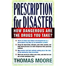 Prescription for Disaster: How Dangerous Are the Drugs You Take?: The Hidden Dangers in Your Medicine Cabinet