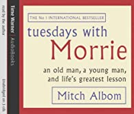Tuesdays With Morrie: An old man, a young man, and life's greatest lesson par Mitch Albom
