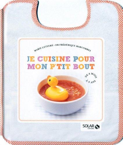 Je cuisine pour mon ptit bout : de 4 mois à 3 ans par Marie Leteuré