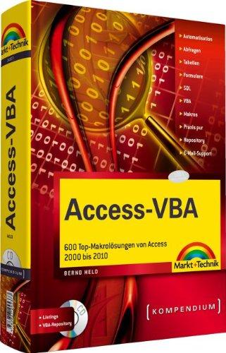 Access-VBA: 600 Top-Makrolösungen von Access 2000 bis 2010 (Kompendium / Handbuch)
