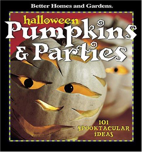 (Halloween Pumpkins & Parties: 101 Spooktacular Ideas (Better Homes & Gardens S.))