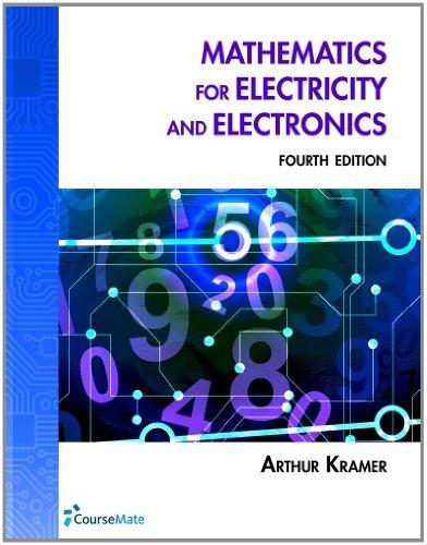 Mathematics for Electricity & Electronics by Dr. Arthur Kramer (2011-09-28)