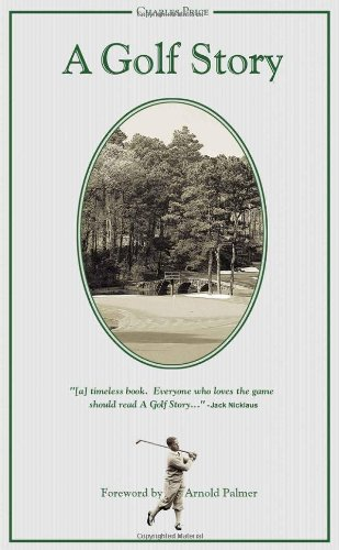 A Golf Story: Bobby Jones, Augusta National, and the Masters Tournament by Arnold Palmer (Foreword), Charles Price (11-Oct-2007) Paperback par Charles Price Arnold Palmer (Foreword)