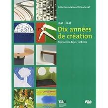 Dix années de création : 1997-2007, Tapisseries, tapis, mobilier