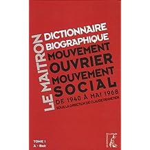 Le Maitron. Dictionnaire biographique, mouvement ouvrier, mouvement social : Tome 1, Période 1940-1968 de la Seconde Guerre mondiale à mai 1968, A à Bek (1Cédérom)