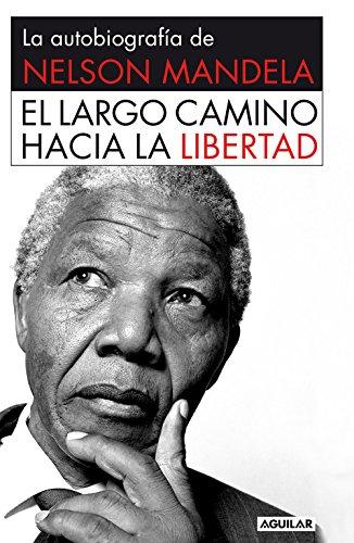 El largo camino hacia la libertad: La autobiografía de Nelson Mandela (OTROS GENERALES AGUILAR.)