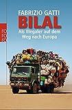 Bilal: Als Illegaler auf dem Weg nach Europa - Fabrizio Gatti
