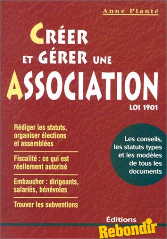 Créer et gérer une association loi 1901