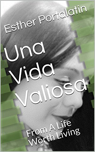 Una Vida Valiosa: From A Life Worth Living (Una Vida Valisosa nº 1) por Esther  Portalatin
