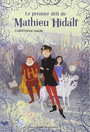 Mathieu Hidalf (1) : Le premier défi de Mathieu Hidalf