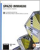 Spazio immagini. Vol. C: Geometria descrittiva, applicata al progetto architettonico e al design. Per le Scuole superiori. Con espansione online
