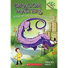 Roar of the Thunder Dragon (Dragon Masters. Scholastic Branches)