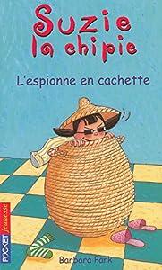 """Afficher """"Suzie la chipie n° 4 L'espionne en cachette"""""""